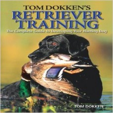Tom Dokken's Retriever Training - Paperback Book