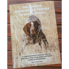 The German Shorthaired Pointer In South Africa - Hard Cover Book
